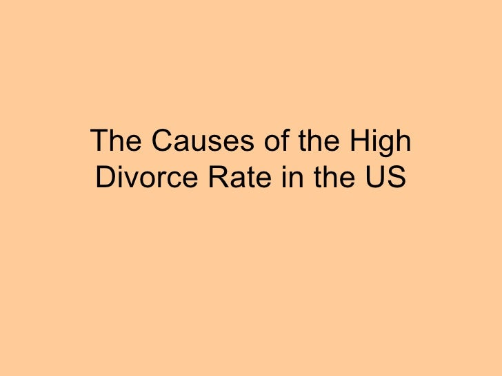 The Causes of the High Divorce Rate in the US