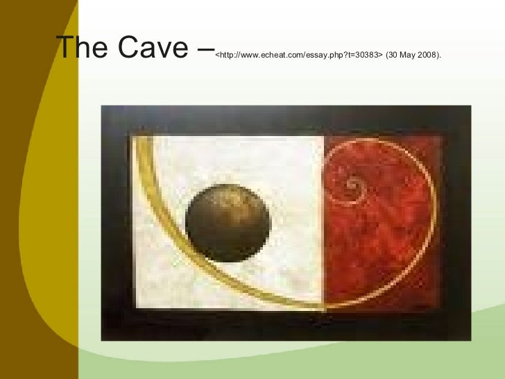 The Cave – <http://www.echeat.com/essay.php?t=30383> (30 May 2008).