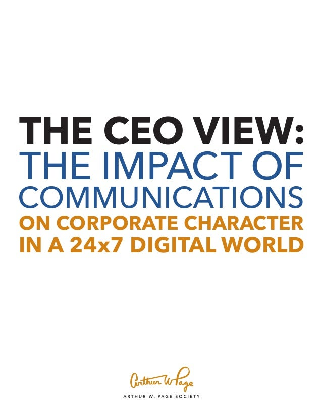 THE CEO VIEW: THE IMPACT OF COMMUNICATIONS ON CORPORATE CHARACTER IN A 24x7 DIGITAL WORLD