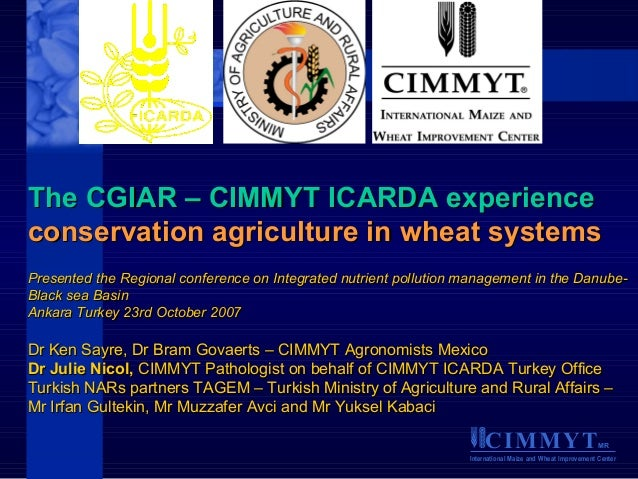 The CGIAR – CIMMYT ICARDA Experience: Conservation Agriculture in Wheat Systems (Nicol/Sayre)