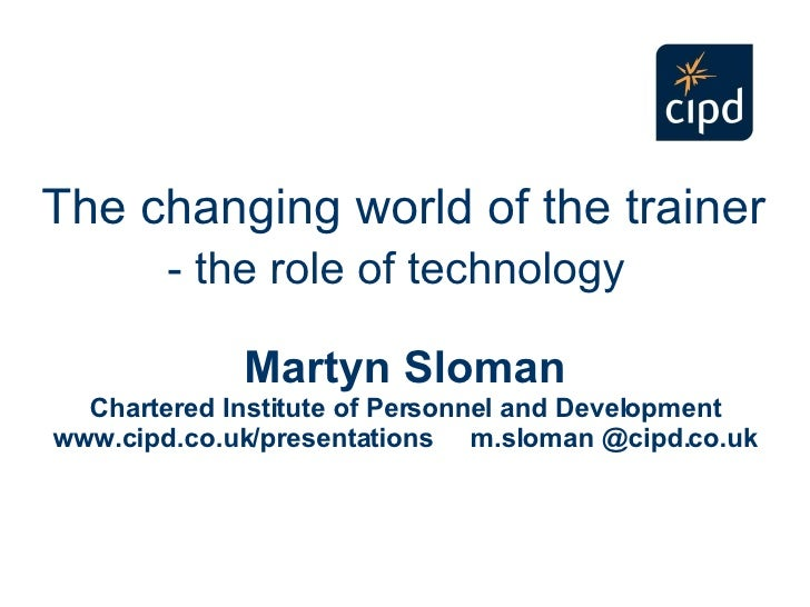 The changing world of the trainer: the role of technology