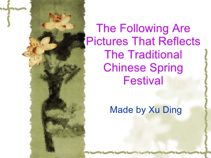 The Following Are Pictures That Reflects The Traditional Chinese Spring Festival Made by Xu Ding