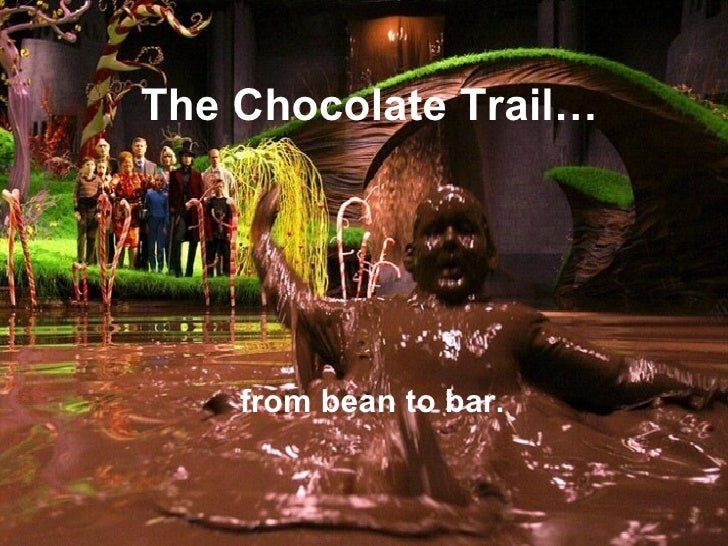 The Chocolate Trail… from bean to bar.