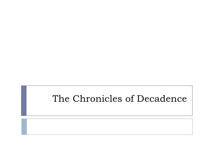 The Chronicles Of Decadence
