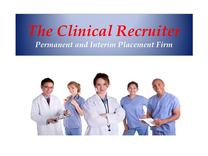 The Clinical Recruiter Permanent and Interim Placement Firm