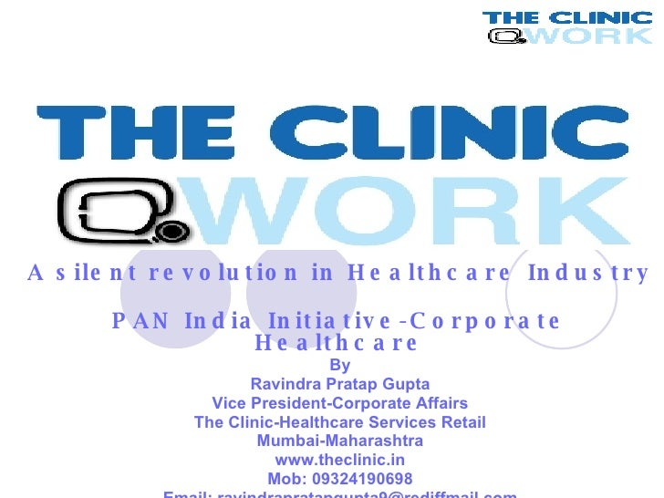The Clinic A silent revolution in Healthcare Industry  PAN India Initiative-Corporate Healthcare By Ravindra Pratap Gupta ...