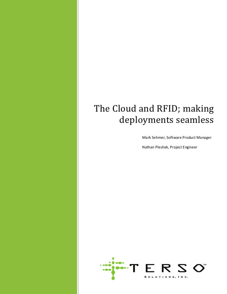 The Cloud and RFID; making      deployments seamless          Mark Sehmer, Software Product Manager          Nathan Pleshe...