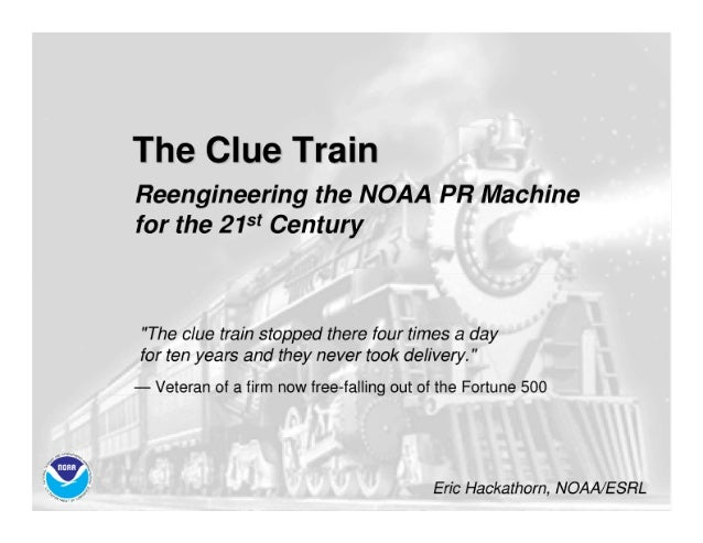 """The Clue Train  Reengineering the NOAA PR Machine for the 215' Century  """"The clue train stopped there four times a day for..."""