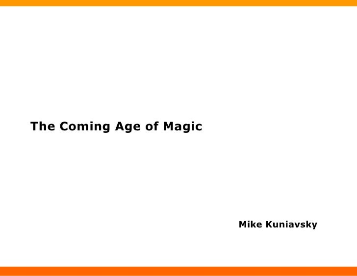 The Coming Age of Magic