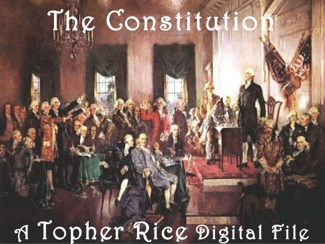 The Constitution A Topher Rice Digital File
