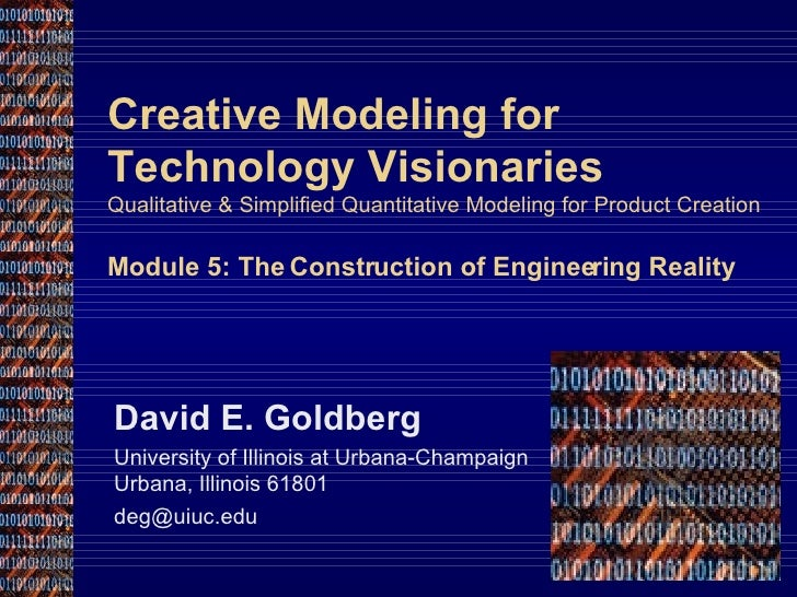 Creative Modeling for Technology Visionaries Qualitative & Simplified Quantitative Modeling for Product Creation Module 5:...
