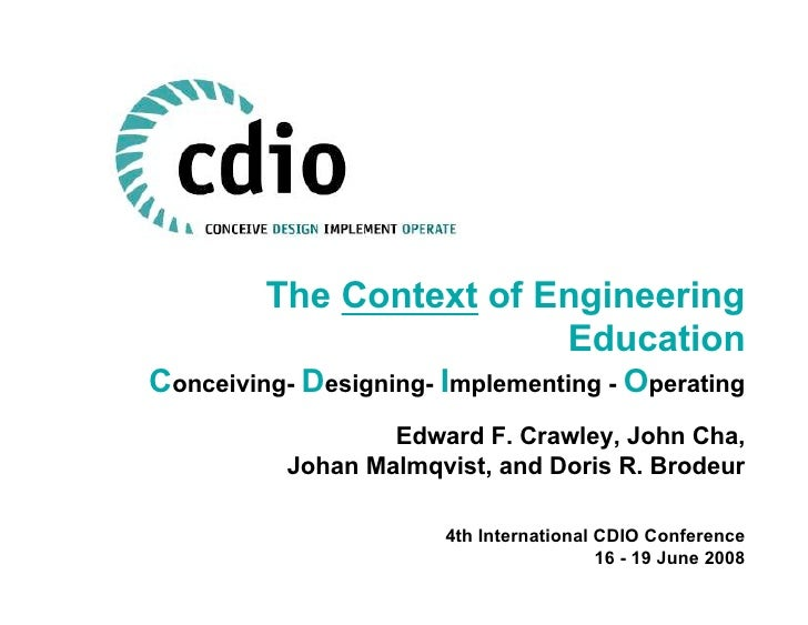 The Context of Engineering                          Education Conceiving- Designing- Implementing - Operating             ...