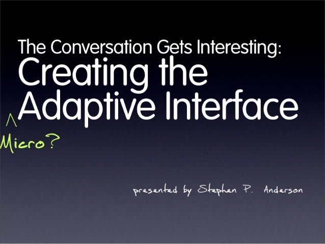 The Conversation Gets Interesting:   Creating the Adaptive Interface  Micro?   ? t'0.5&f*('ld  CS'-r. YLn. r  Andcrson