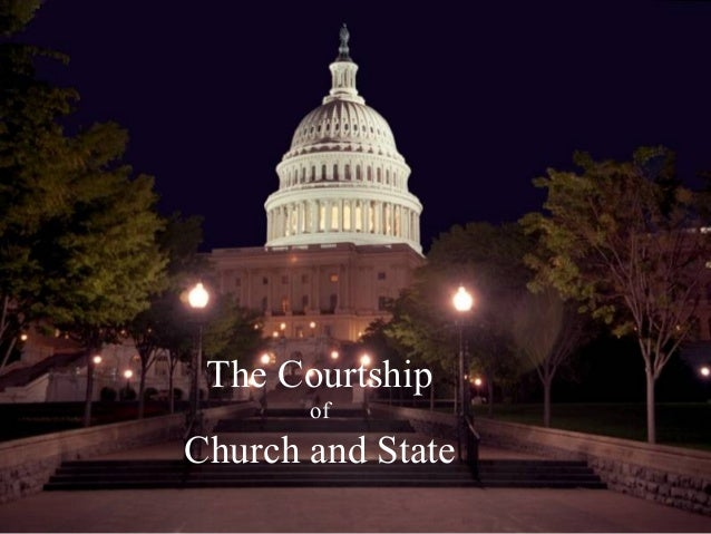 The Courtship of Church and State