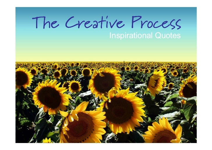 The Creative Process Inspirational Quotes