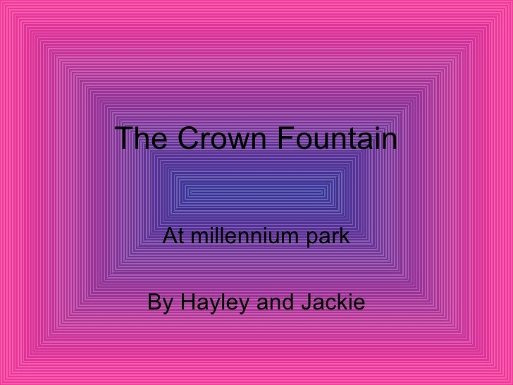 The Crown Fountain At millennium park By Hayley and Jackie