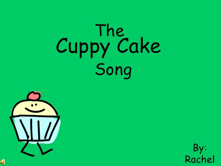 Cuppy Cake Song Images : The Cuppy Cake Song
