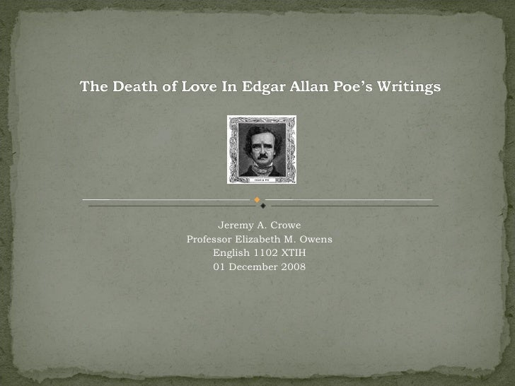 the substantial use of death in edgar allan poes writings The death of edgar allan poe on october 7, 1849, has remained mysterious,  however, snodgrass's writings on the topic have been proven untrustworthy.