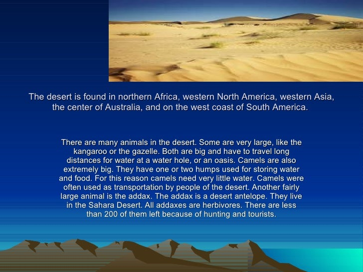 The Desert Is Found In Northern Africa,