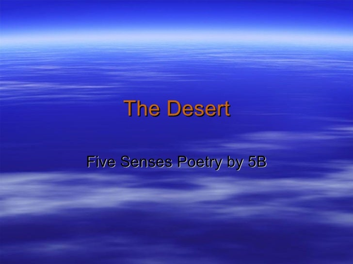 The Desert Five Senses Poetry by 5B