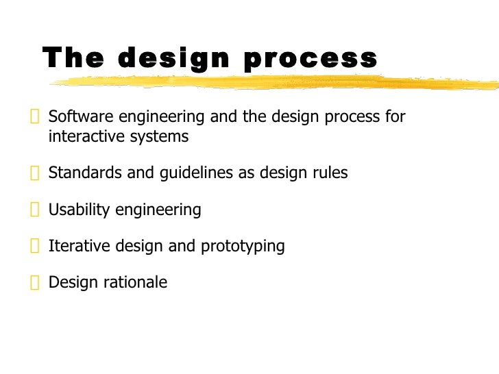 The design process <ul><li>Software engineering and the design process for interactive systems </li></ul><ul><li>Standards...