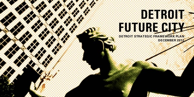 DETROIT STRATEGIC FRAMEWORK plan                    december 2012