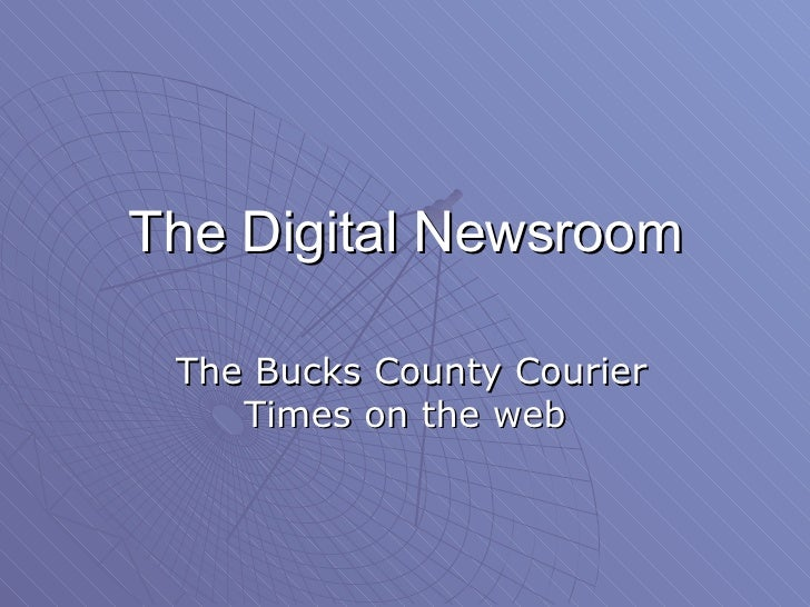 The Digital Newsroom The Bucks County Courier Times on the web