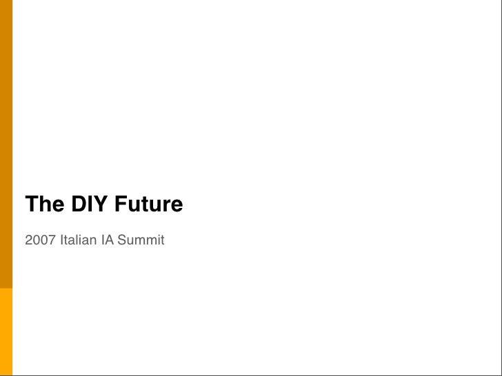 The DIY Future 2007 Italian IA Summit