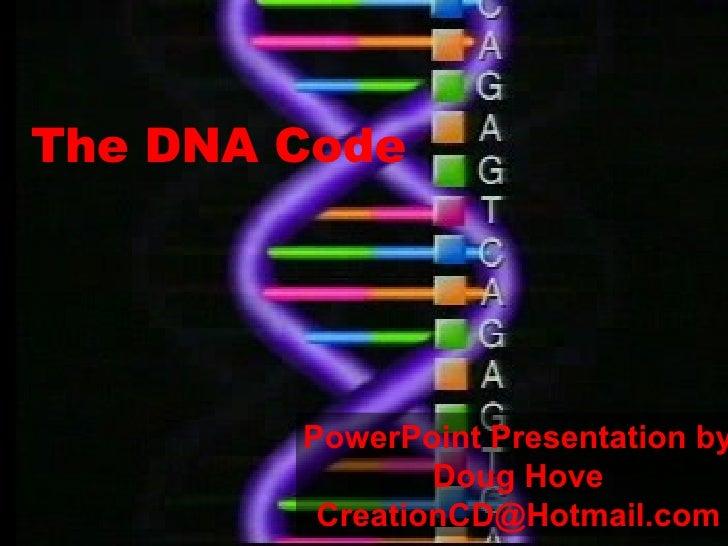 <ul><ul><li>The DNA Code </li></ul></ul>