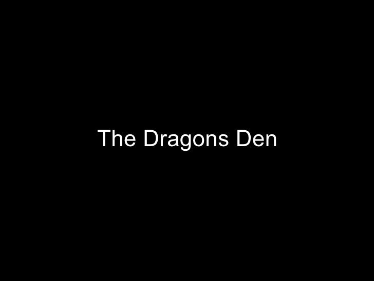 The Dragons Den