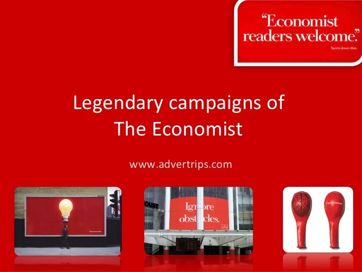 Legendary campaigns of     The Economist      www.advertrips.com