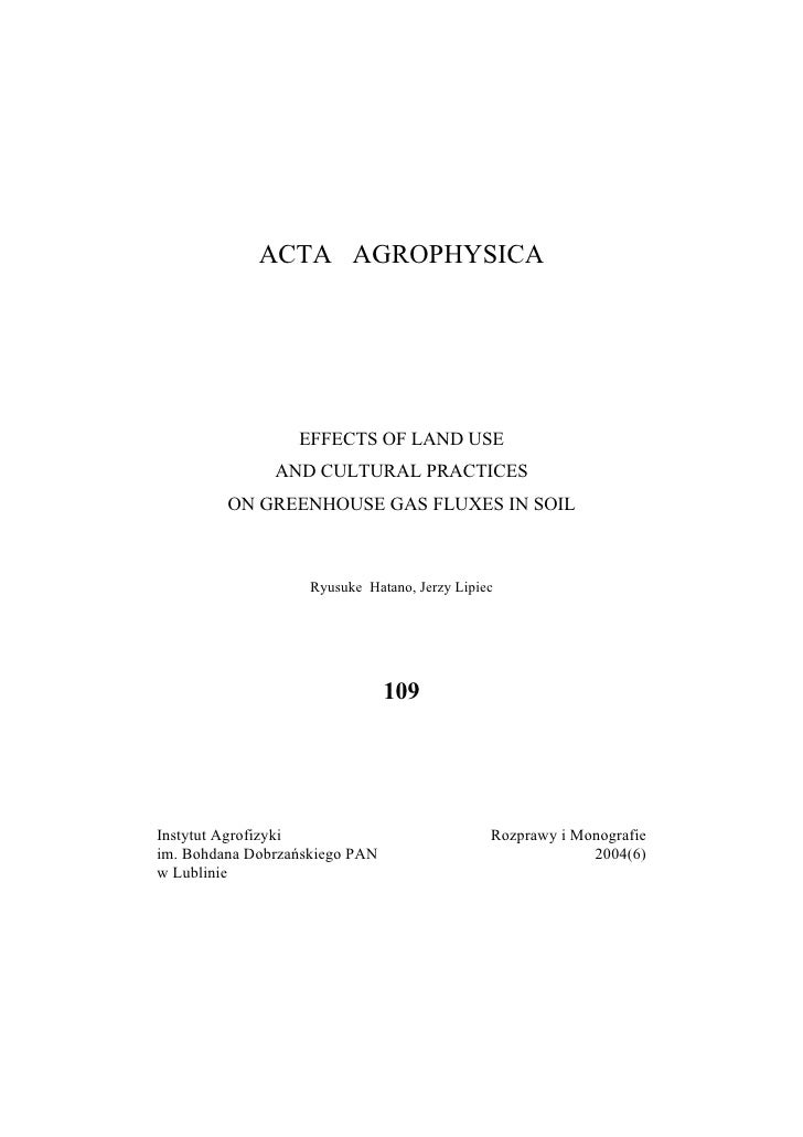 ACTA AGROPHYSICA                       EFFECTS OF LAND USE                AND CULTURAL PRACTICES          ON GREENHOUSE GA...