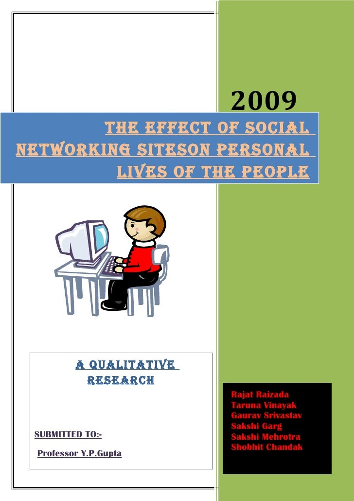 2009        THE EFFECT OF SOCIALNETWORKING SITESON PERSONAL         LIVES OF THE PEOPLE          A QUALITATIVE            ...