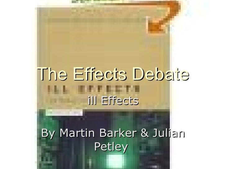 The Effects Debate