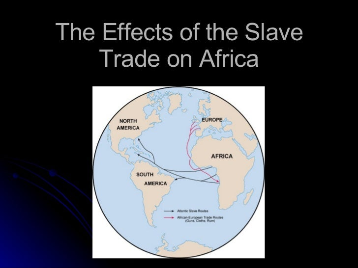 The Effects of the Slave Trade on Africa