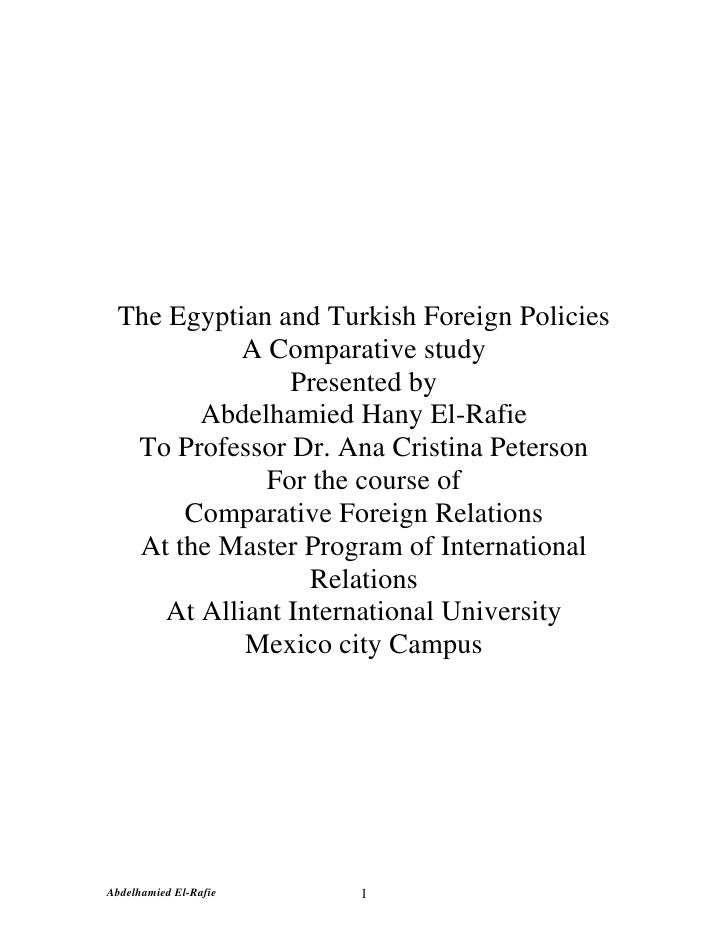 The Egyptian and Turkish Foreign Policies           A Comparative study                Presented by        Abdelhamied Han...