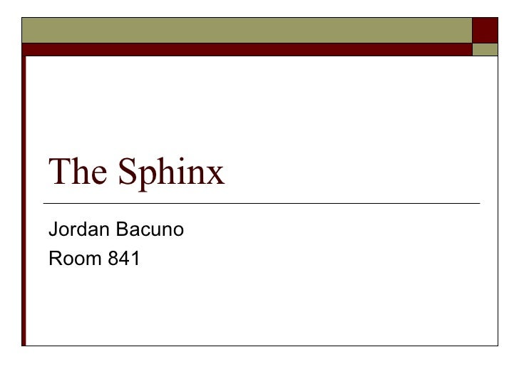 The Sphinx Jordan Bacuno Room 841