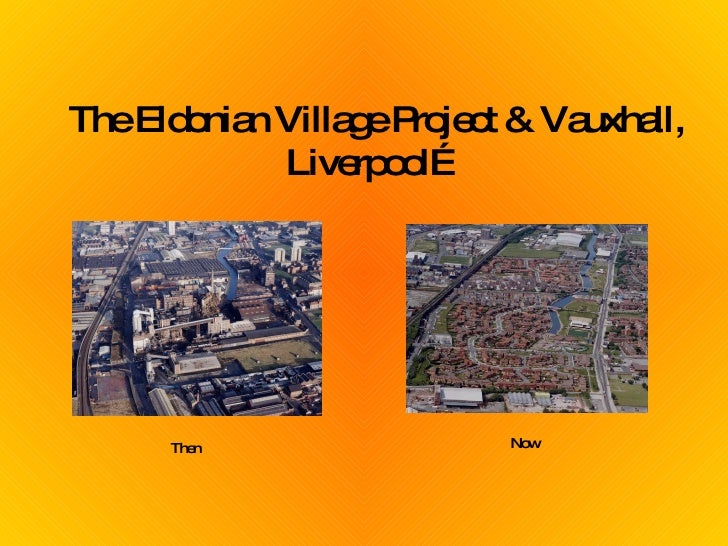 The Eldonian Village Project & Vauxhall, Liverpool… Then   Now
