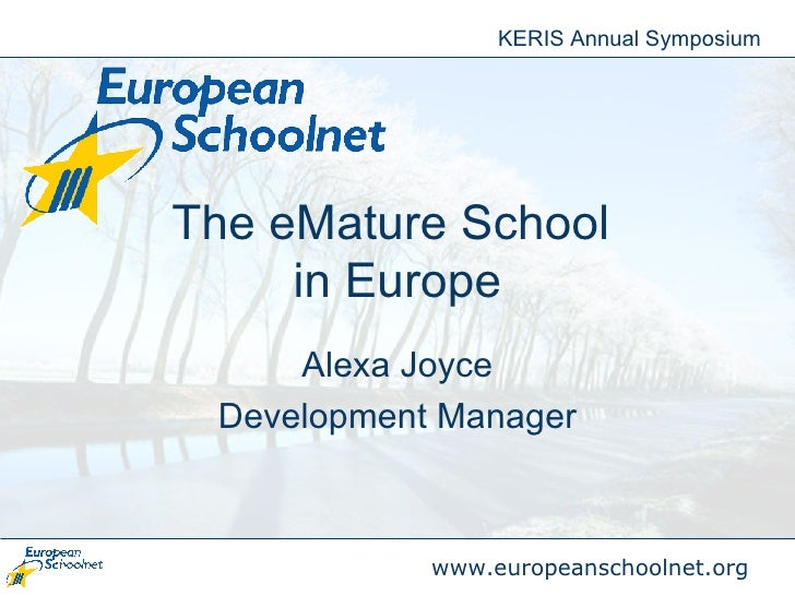 The eMature School  in Europe Alexa Joyce Development Manager KERIS Annual Symposium