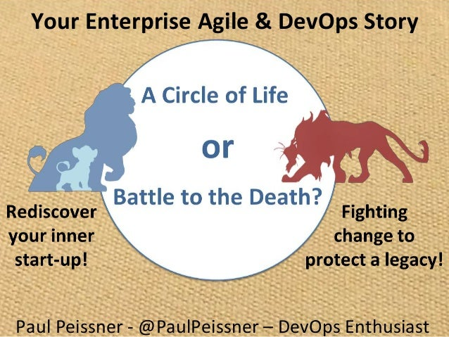 Paul Peissner - @PaulPeissner – DevOps Enthusiast Your Enterprise Agile & DevOps Story