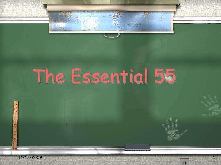 11/17/2009<br />1<br />The Essential 55<br />