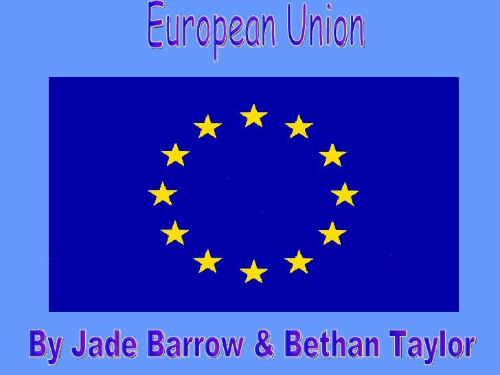 The European Union by Jade && Bethan