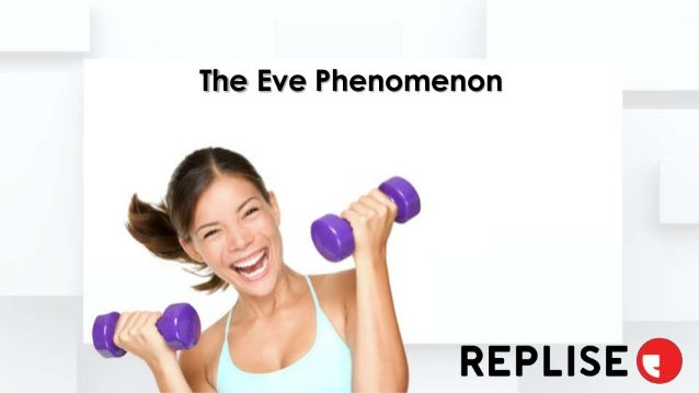 The Eve Phenomenon