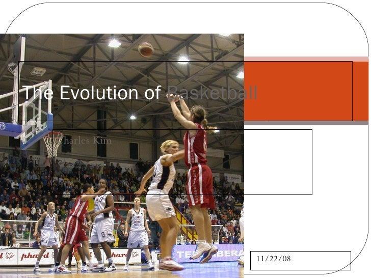 The Evolution of  Basketball Charles Kim