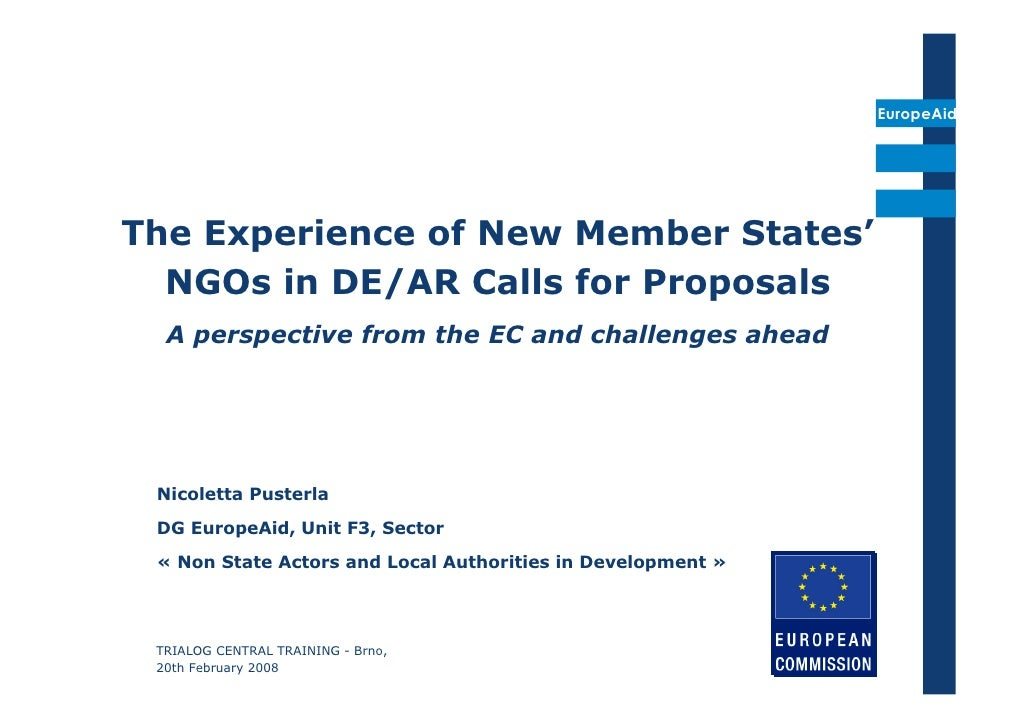 EuropeAid     The Experience of New Member States'   NGOs in DE/AR Calls for Proposals   A perspective from the EC and cha...