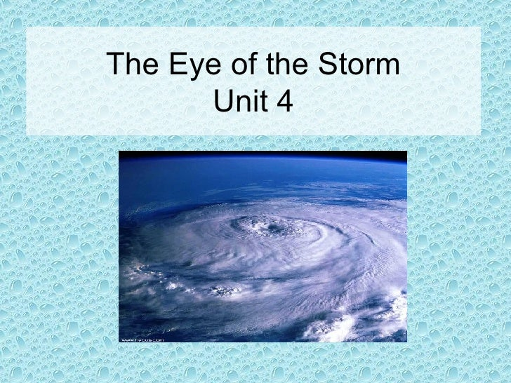 The Eye of the Storm Unit 4