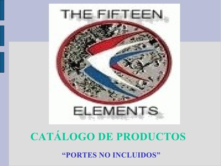 "CATÁLOGO DE PRODUCTOS "" PORTES NO INCLUIDOS"""