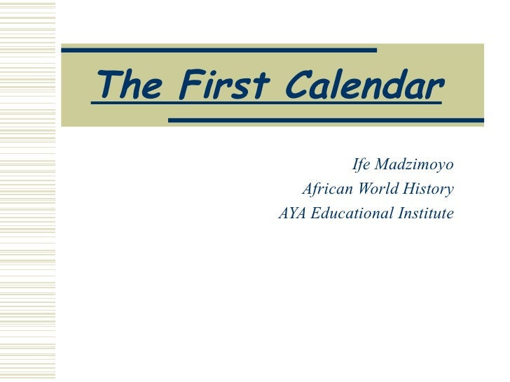 The First Calendar   Ife Madzimoyo African World History AYA Educational Institute