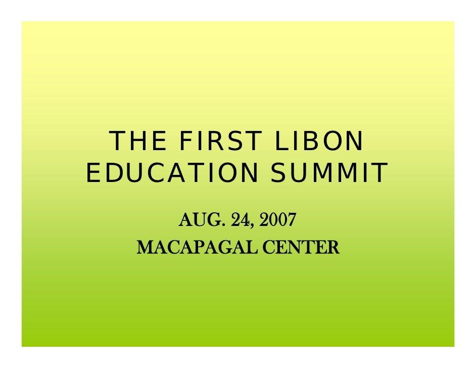 THE FIRST LIBON EDUCATION SUMMIT      AUG. 24, 2007   MACAPAGAL CENTER