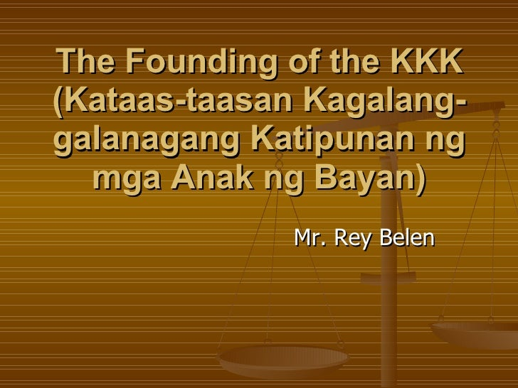 the founding of katipunan Kartilya: the katipunan code of conduct the teachings of the katipunan realizing the importance of a primer to indoctrinate the members of the society in its ideals, jacinto prepared one.